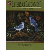 Bitterroot Backroads Volume 5 Painting Birds Front Cover