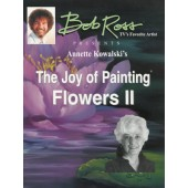 Annette Kowalski's The Joy of Painting Flowers II